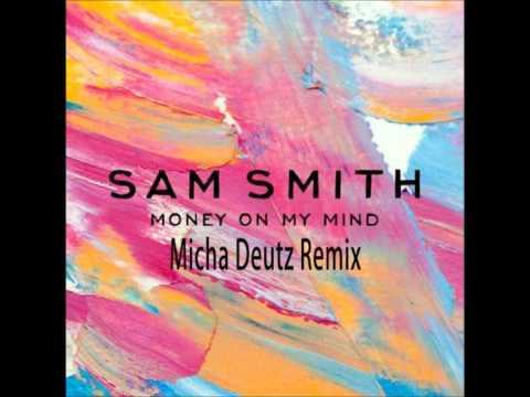 Sam Smith   Money On My Mind (Micha Deutz Deep House Remix) mp3