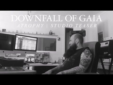 "Downfall of Gaia ""Atrophy"" (STUDIO TEASER)"