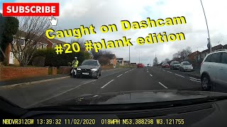 Caught n UK Dashcam #20 #plank edition