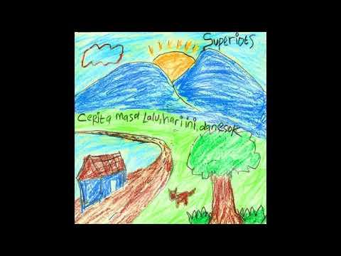 Superiots Full Album - Cerita Masa Lalu, Hari Ini dan Esok (2016)