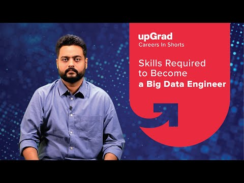 Skills Required to Become a Big Data Engineer | upGrad Careers in-shorts