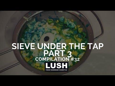 Compilation #32: LUSH COSMETICS Bath Cocktails: Sieve Under the Tap PART 3