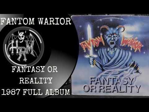 Fantom Warior - Fantasy Or Reality [Full Album 1987]
