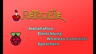 Raspberry PI - Retropie Emulator (Einrichten, Wireless Controller, Speichern)