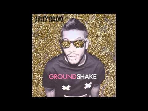 DiRTY RADiO - GROUND SHAKE (RADIO)