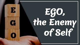 El Ego, el enemigo del Ser
