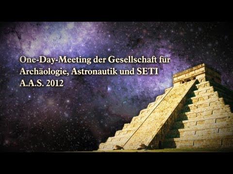 Außerirdische Besucher in der Vorzeit - A.A.S. One-Day-Meeting 2012
