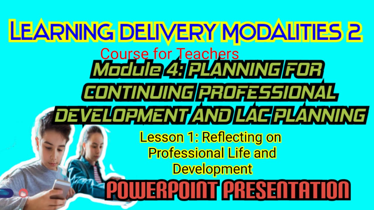 Download LDM2 Module 4 PLANNING FOR CONTINUING PROFESSIONAL DEVELOPMENT AND LAC PLANNING Lesson 1