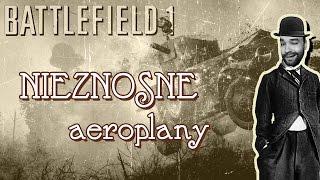 Nieznośne aeroplany - Battlefield 1 Chaplin style!