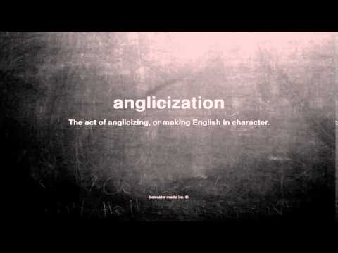 What does anglicization mean
