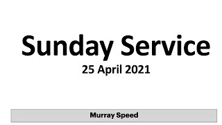 Sunday 25th April 2021 with Murray Speed