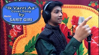 Ik Vaari Aa Cover Song From Raabta by Master Sarit Giri (2017)