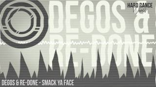 Degos & Re-Done - Smack Ya Face (HQ Rip)
