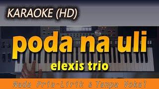 PODA NAULI - Trio Elexis | KARAOKE HD