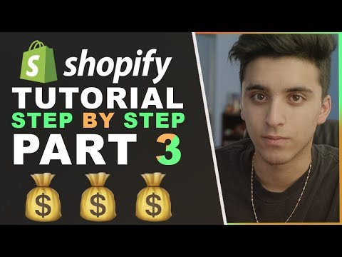 Shopify Tutorial For Beginners 2019 - How To Create A Shopify Store STEP BY STEP From Scratch PART 3 thumbnail