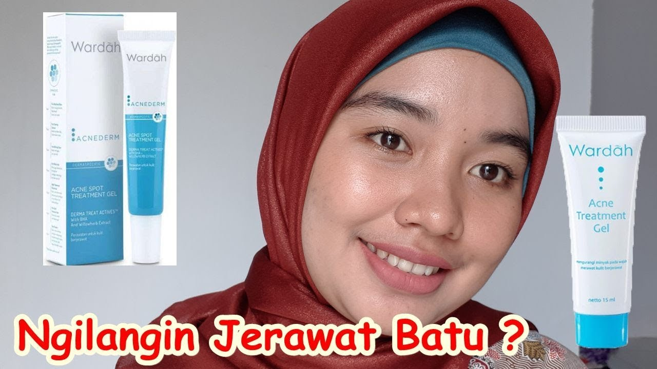 Ngilangin Jerawat Batu Bruntusan Review Wardah Acne Spot Treatment Gel Youtube