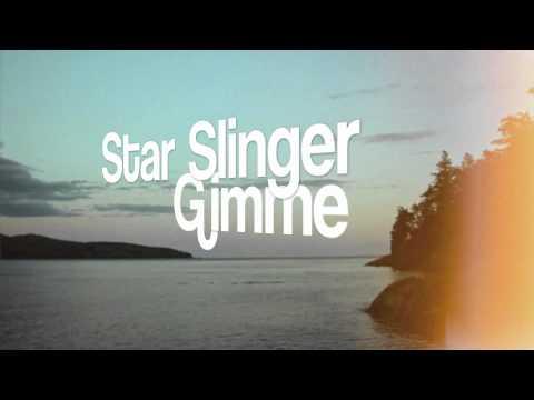 Star Slinger - Gimme