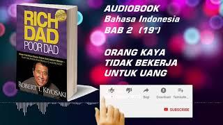 AUDIO BOOK Bahasa indonesia  - Orang Kaya tidak Bekerja Untuk Uang