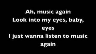 "Lyrics to the song ""Music Again"" by Adam Lambert DISCLAIMER: I do N..."