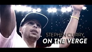 Stephen Curry - ON THE VERGE (2015 Finals Preview)