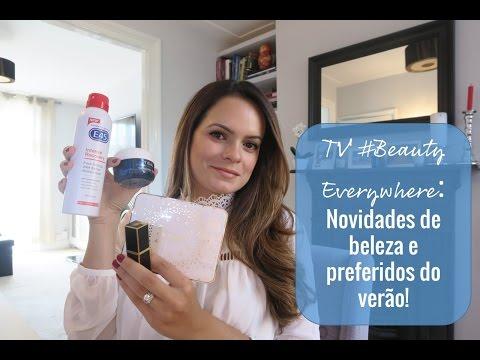 TV #Beauty Everywhere: Preferidos e novidades do verão