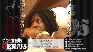 Aidonia - U Alone (Raw) Project Sweat - September 2015