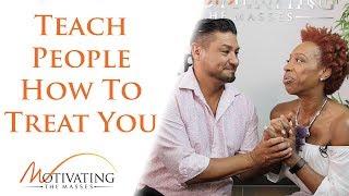 Lisa Nichols - Teach People How To Treat You