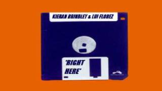 KIERAN BRINDLEY & LUI FLOREZ - RIGHT HERE