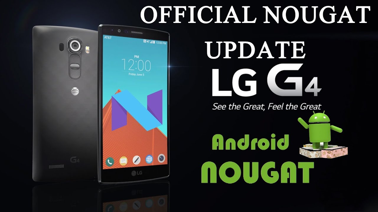 How to Upgrade LG G4 H815/H818 to the Latest Nougat 7 0 +