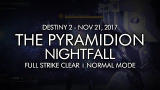 Destiny 2 - Nightfall The Pyramidion - Full Strike Clear Gameplay Week 12