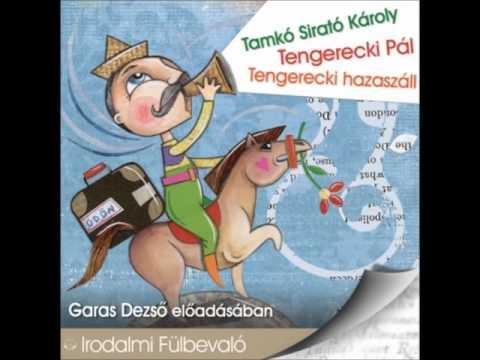 Tamkó Sirató Károly: Tengerecki Pál, Tengerecki hazaszáll- hangoskönyv