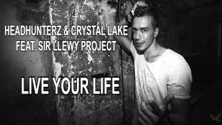 Headhunterz & Crystal Lake feat Sir Llewy Project - Live Your Life (HD)