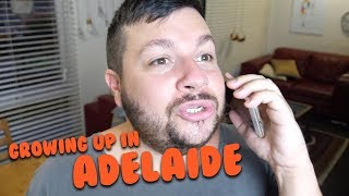 When You Grew Up In Adelaide!