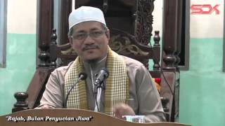 "Dr. Abdul Basit | ""RAJAB, BULAN PENYUCIAN JIWA"" | 16 April 2016"
