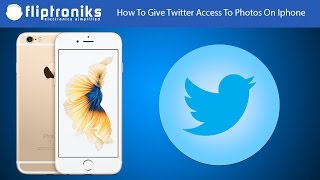 How To Give Twitter Access To Photos On Iphone - Fliptroniks.com