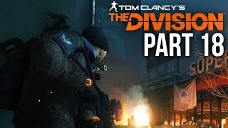 The Division Gameplay Walkthrough Part 18 - RUSSIAN CONSULATE (Full Game)