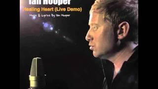 Healing Heart (Live Demo) - Ian Hooper (Original)