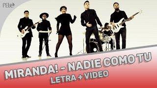 Miranda! - Nadie Como Tú (Letra + Video)