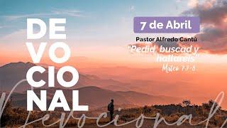 """Devo 07/04/2020 """"Pedid, buscad y hallareis"""". Pastor Alfredo Cantú #comunidadelolivoac #devoencasa"""