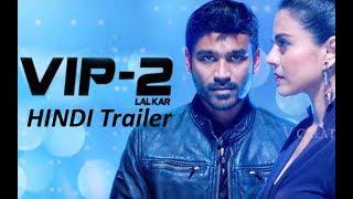 VIP 2 (Hindi) - Trailer Review | Dhanush, Kajol, Amala Paul | Soundarya Rajinikanth
