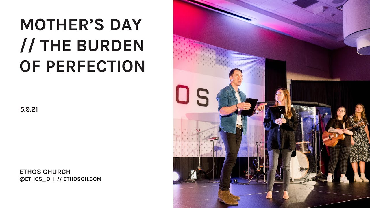 Mother's Day // The Burden Of Perfection