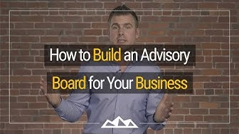 Building An Advisory Board For Your Business