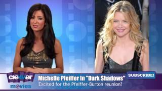 """Michelle Pfeiffer To Reunite With Tim Burton For """"Dark Shadows"""""""