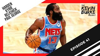 Ep 41: Harden to the Nets, and more