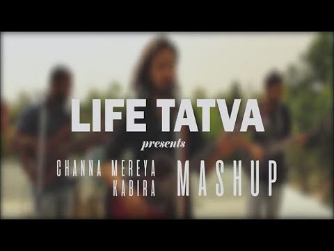 Channa Mereya | Kabira Rock Mashup/Cover | Life Tatva