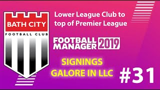 Football Manager 2019 | Lower League to win premier league | Bath FC | Signings Galore! - EP31