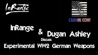 Experimental WW2 German Weapons Roundtable w/Dugan Ashley