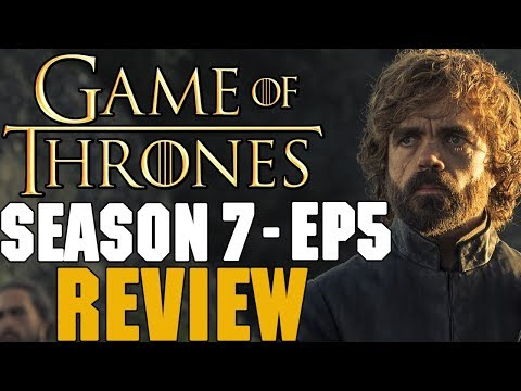Download Youtube: Game of Thrones Season 7 Episode 5 Review