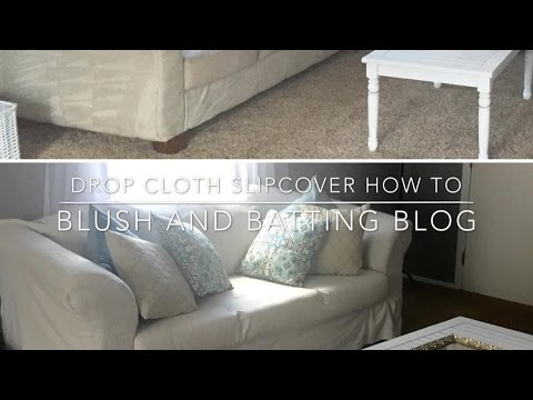 Drop Cloth Slipcover How To Blush And Batting Blog Youtube