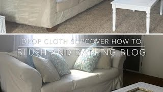Drop Cloth Slipcover How To | Blush and Batting Blog